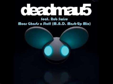 deadmau5 feat rob swire ghosts n stuff lyrics youtube moar ghosts n stuff m a d mash up mix deadmau5 feat