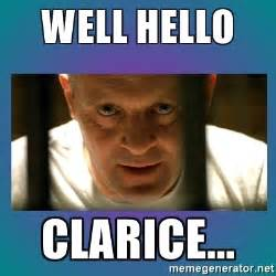 Well Hello Meme - well hello clarice hannibal lecter meme generator