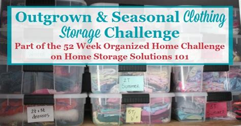 home storage solutions 101 organized home outgrown seasonal clothing storage challenge