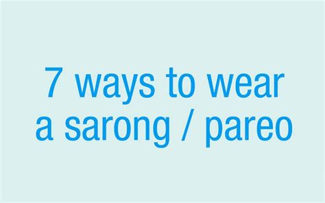 7 Ways To Be To Your by 7 Ways To Wear A Sarong Pareo Infographic Visualistan