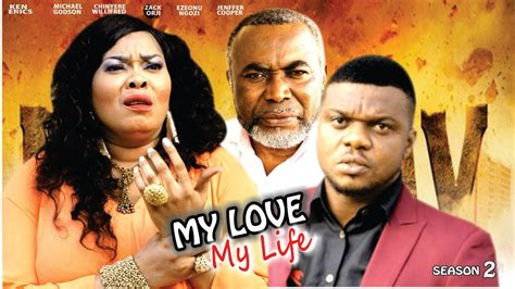 free latest nigerian nollywood movies and ghana films 2016 my love my life season 2 latest 2016 nigerian nollywood