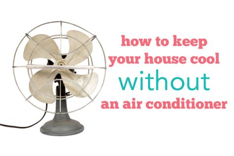 How To Cool A Room Without Ac by Ways To Cool A Room Without An Air Conditioner Air