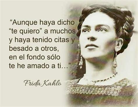 599 best images about frida kahlo on frida khalo te amo and frases