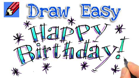 How To Draw A Happy Birthday how to draw happy birthday real easy for and