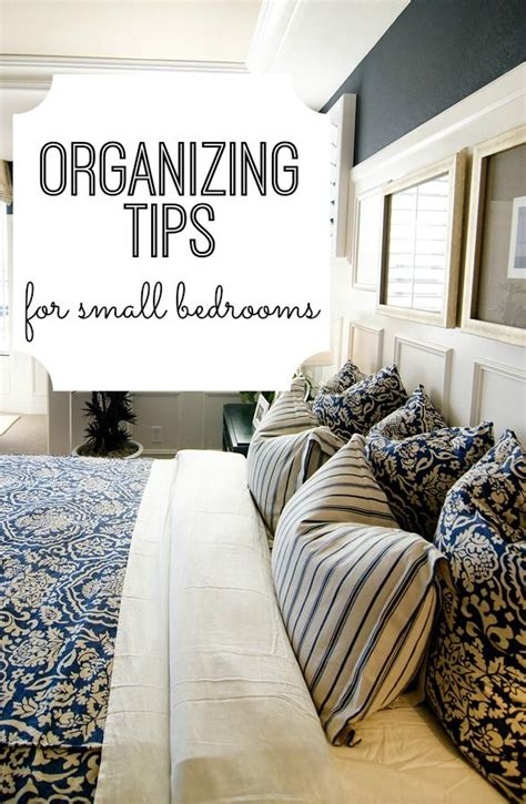 bedroom organizing tips organizing tips for small bedrooms