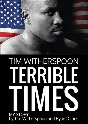 terrible tim book tim witherspoon quot i m the real rocky quot the fight city