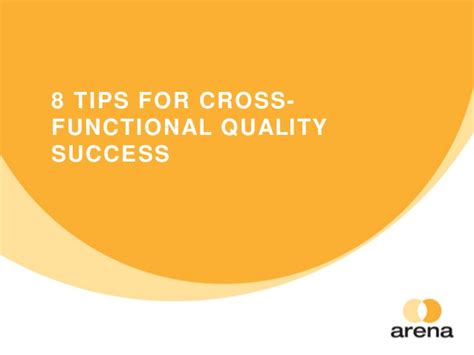 8 Tips On Succeeding In This World by 8 Tips For Cross Functional Quality Success