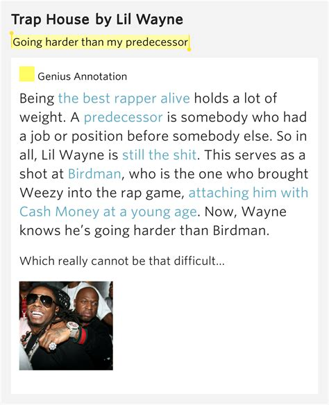 trap house lyrics going harder than my predecessor trap house by lil wayne