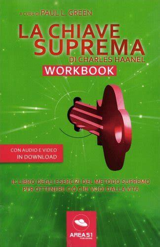 la chiave suprema libro la chiave suprema workbook di charles haanel paul l green