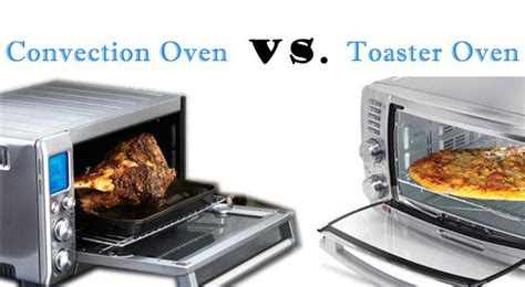 read convection oven vs toaster oven and choose the most