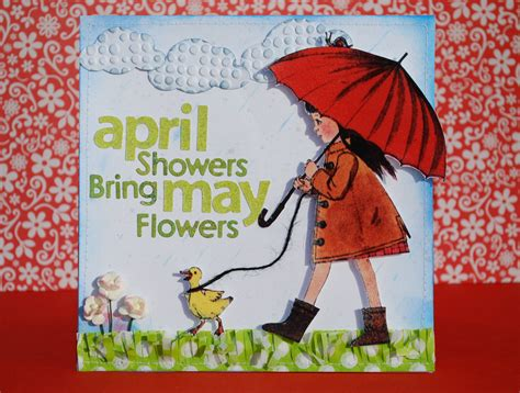 April Showers Bring by Card April Showers Bring May Flowers