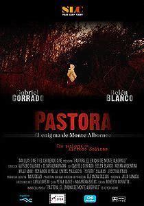 film descifrando el enigma pastora el enigma del monte albornoz 2009 filmaffinity