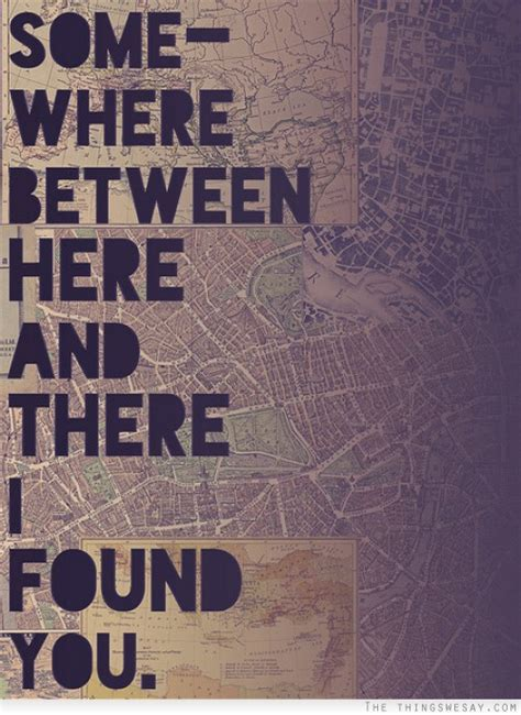 I Found You by Somewhere Between Here And There I Found You