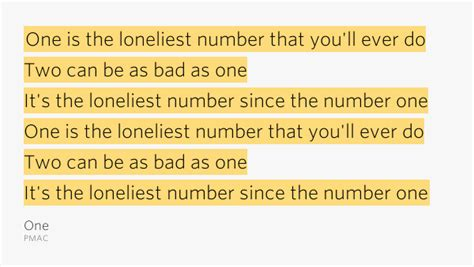 three one is the loneliest number one is the loneliest number that you ll do two can one