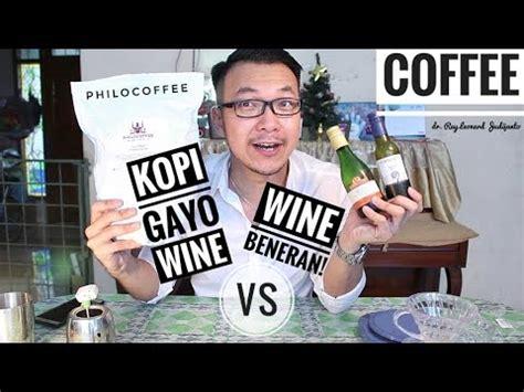 Gayo Wine kopi arabica gayo wine vs wine beneran philocoffee
