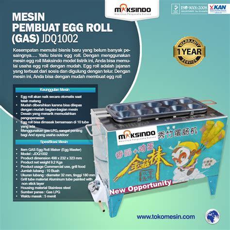 Mesin Sostel jual mesin pembuat egg roll gas di surabaya toko mesin maksindo surabaya toko mesin