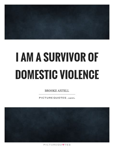 why so many domestic violence survivors dont get help domestic violence survivor quotes www pixshark com