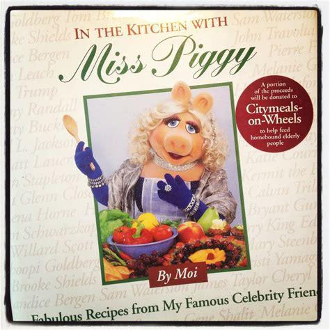 In The Kitchen With Miss Piggy by In Der K 252 Che Mit Miss Piggy Food
