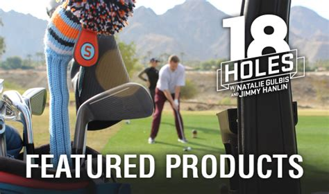 Featured Products Featured Products 022818 2 18 Holes With Natalie Gulbis And Jimmy Hanlin