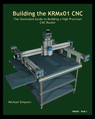 Getting Started With Cnc Personal Digital Fabrication With Shapeoko building the krmx01 cnc the illustrated guide to building a high precision cnc toolfanatic