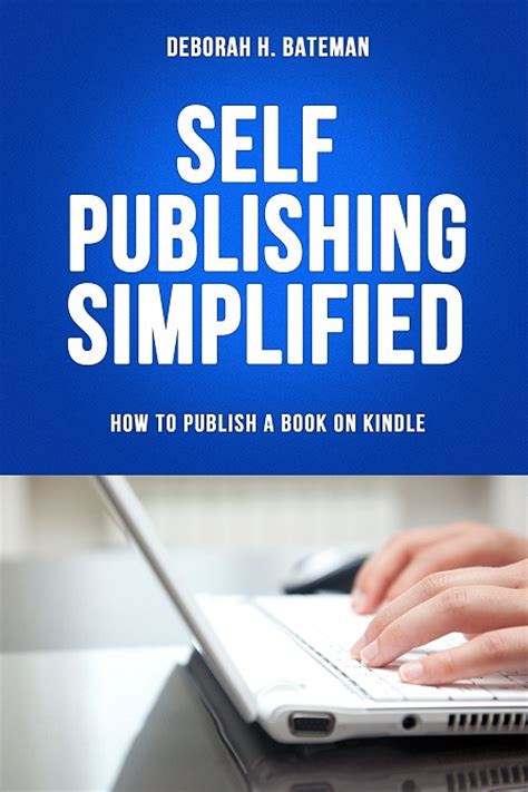 Self Publishing Simplified How To Publish A Book On Kindle How To Self Publish On Using A Book Template