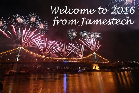 new year the valley brisbane welcome to 2016 from jamestech technologies