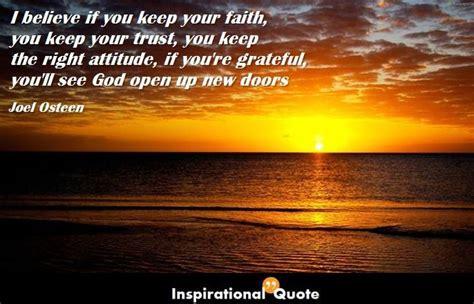 Joel Osteen - I believe if you keep your faith, you keep ...