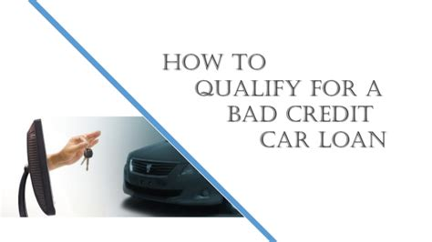 how to qualify for a loan for a house how to qualify for a bad credit car loan