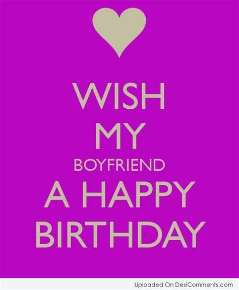 wish my boyfriend a happy birthday desicomments com