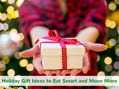 holiday gift ideas to eat smart and move more eat smart