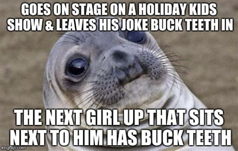 Buck Teeth Meme - my 5 yr old son couple of hundred people watching lasted
