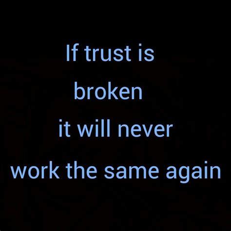 broken trust quotes broken trust quotes