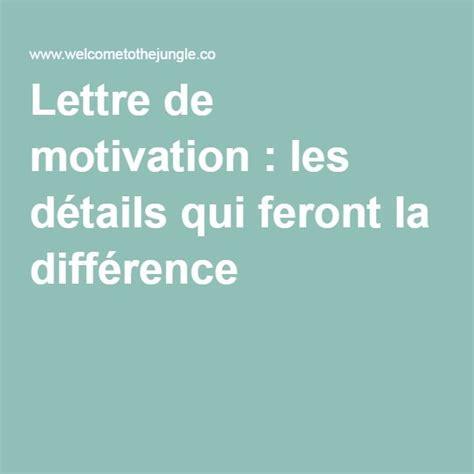 Conseil Lettre De Motivation Emploi 25 best ideas about lettre de motivation emploi on