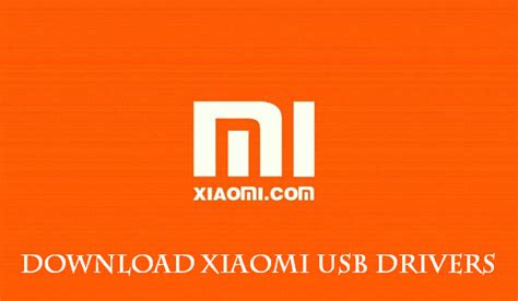 download youtube xiaomi download xiaomi usb drivers free android root