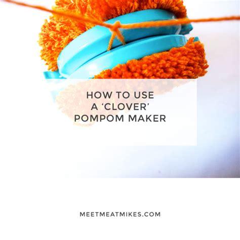 Pom Pom Maker by How To Use A Clover Pom Pom Maker