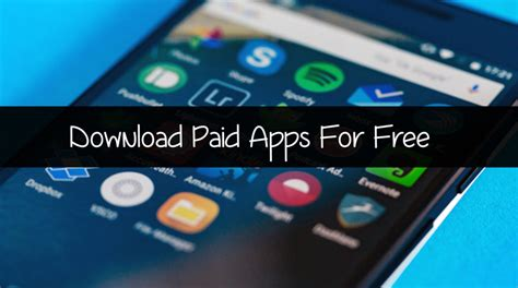 free on android without downloading how to paid apps free on android without root best ways