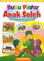 Buku Cara Mudah Belajar Islam Bimbingan Dasar Islam buku pintar anak sholeh cara mudah belajar islam cikal aksara