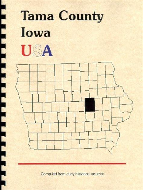 Tama County Court Records The History Of Tama County Iowa