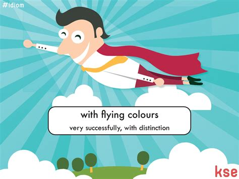 pass with flying colors new idiom with flying colours exle quot she