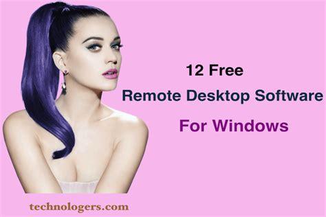 best remote desktop for windows 12 best remote desktop software for windows xp 7 8 1
