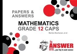 9781920568986 Grade 12 Caps Mathematics Papers And Answers