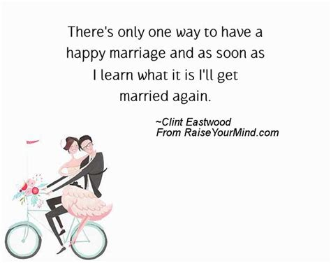Wedding Thoughts Again by There S Only One Way To A Happy Marriage And As Soon