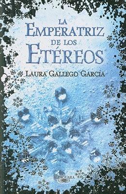 la emperatriz de los et 233 reos de laura gallego libros libros leer y libro para leer