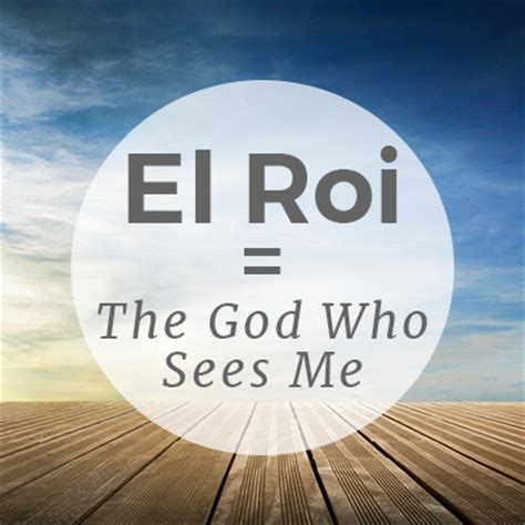 sees god el roi is the god who sees me faithgateway