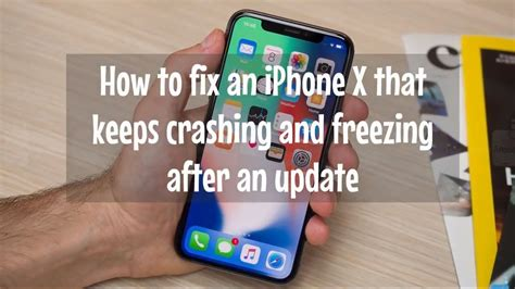 iphone keeps freezing easy steps how to fix an iphone x that keeps crashing and freezing after an update