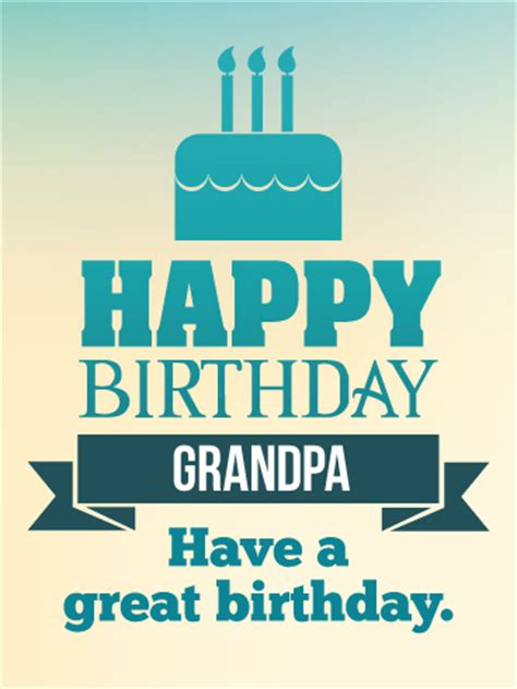 printable happy birthday cards for grandpa have a great birthday happy birthday card for grandpa