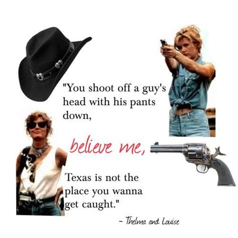 thelma and louise quotes thelma and louise quotes quotesgram