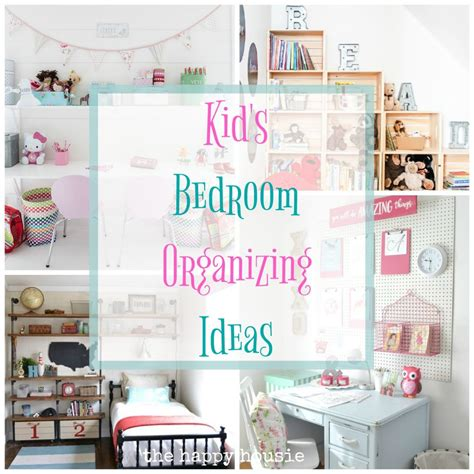organizing bedroom ideas fantastic ideas for organizing kid s bedrooms the happy