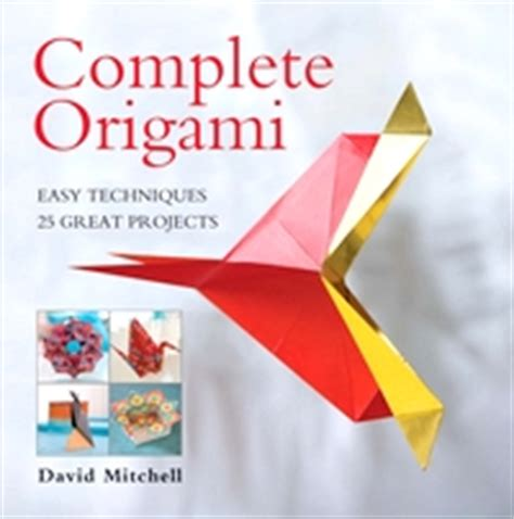 Origami Book Cover - complete origami by david mitchell book review gilad s