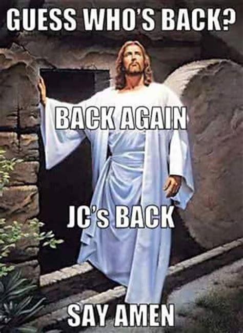 Easter Memes Jesus - guess who s back best memes pinterest memes